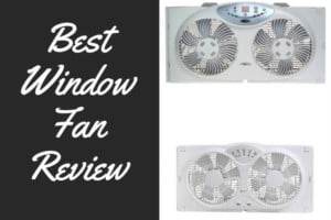 Best Window Fan Review