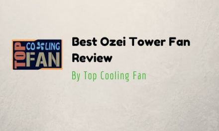 Ozeri Tower Fan Reviews and Buying Guide – 2017