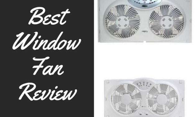Best Window Fan: Reviews and Tips You Absolutely Need to Know