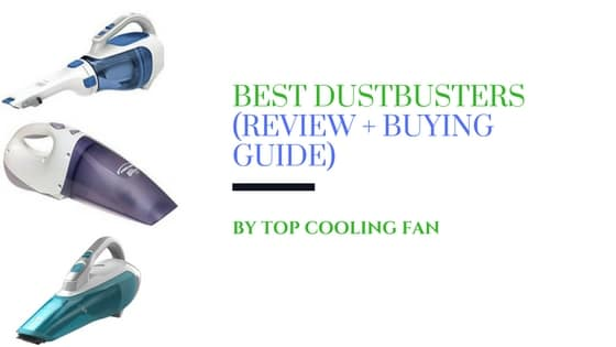 Best Dustbusters Reviews + Buying Guide (Top Five Picks)